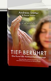 Tief Berührt - Das Buch über Achtsame Berührung